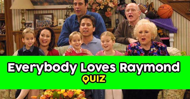 Can You Answer 12 'Everybody Loves Raymond' Questions?