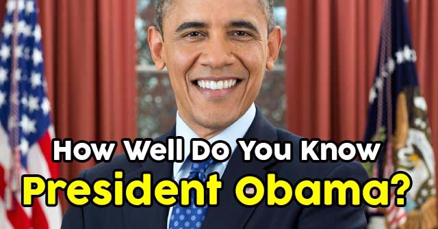 How Well Do You Know President Obama?