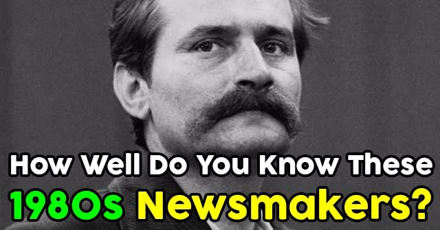 How Well Do You Know These 1980s Newsmakers?