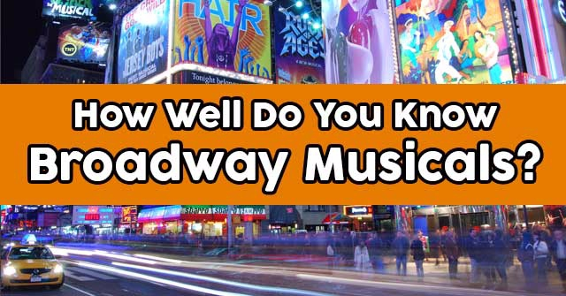 How Well Do You Know Broadway Musicals?