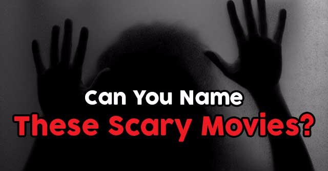 Can You Name These Scary Movies?