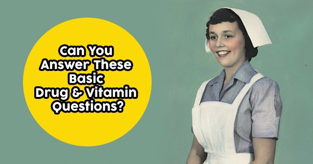 Can You Answer These Basic Drug & Vitamin Questions?