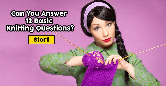 Can You Answer 12 Basic Knitting Questions?