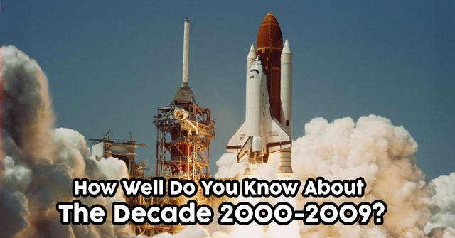 How Well Do You Know About The Decade 2000-2009?
