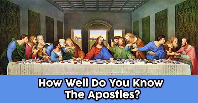 How Well Do You Know The Apostles?