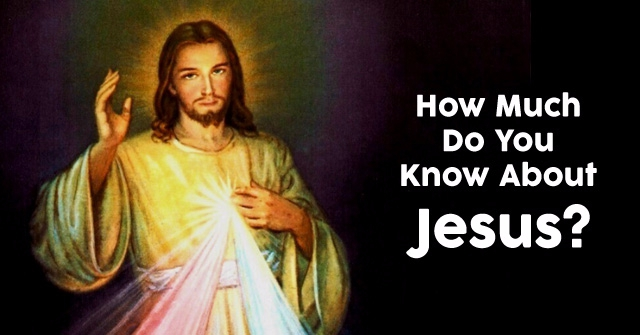 How Much Do You Know About Jesus?