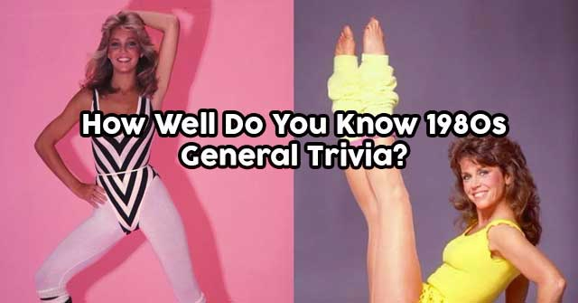 How Well Do You Know 1980s General Trivia?