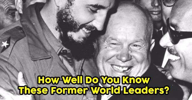 How Well Do You Know These Former World Leaders?
