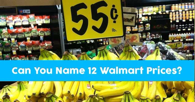 Can You Name 12 Walmart Prices?
