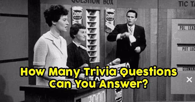 How Many Trivia Questions Can You Answer?
