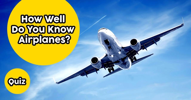 How Well Do You Know Airplanes?