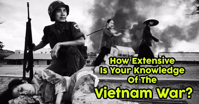 How Extensive Is Your Knowledge Of The Vietnam War?
