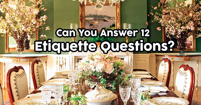 Can You Answer 12 Etiquette Questions?