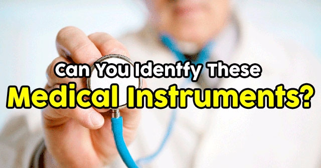 Can You Identify These Medical Instruments?