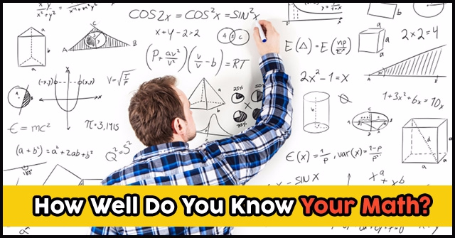 How Well Do You Know Your Math?