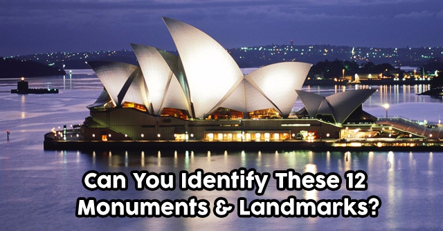 Can You Identify These 12 Monuments & Landmarks?