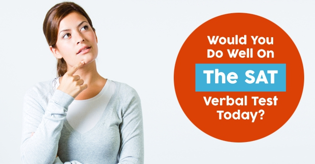 Would You Do Well On The SAT Verbal Test Today?