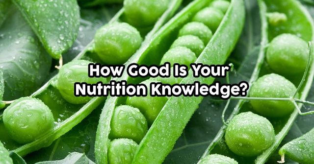 How Good Is Your Nutrition Knowledge?