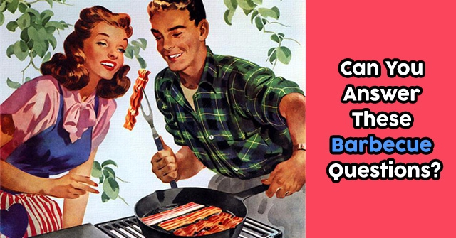 Can You Answer These Barbecue Questions?