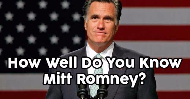 How Well Do You Know Mitt Romney?