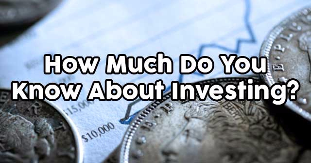 How Much Do You Know About Investing?