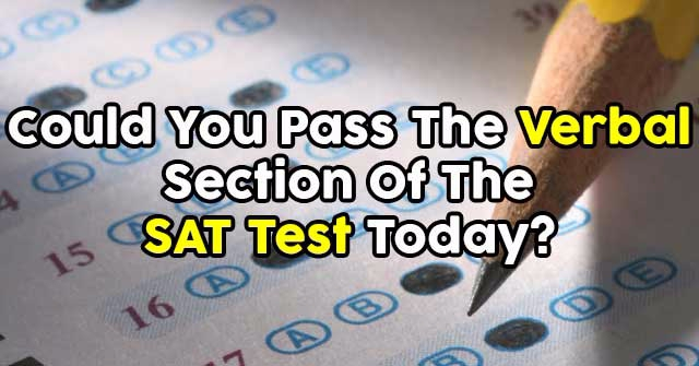 Could You Pass The Verbal Section Of The SAT Test Today?