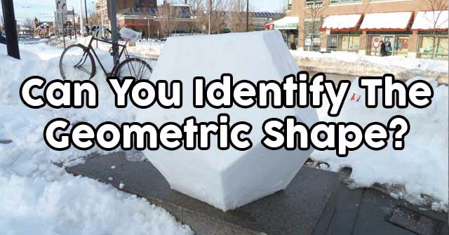 Can You Identify The Geometric Shape?