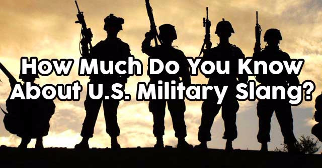 How Much Do You Know About U.S. Military Slang?