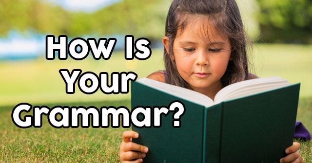 How Is Your Grammar?