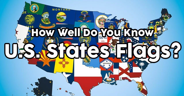 How Well Do You Know U.S. States Flags?