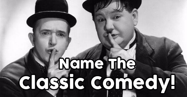 Name The Classic Comedy!