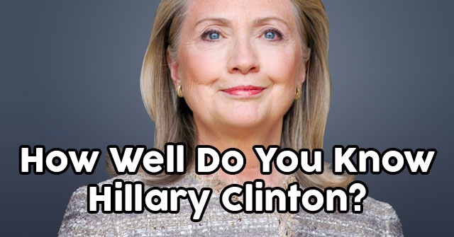How Well Do You Know Hillary Clinton?