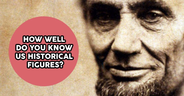 How Well Do You Know US Historical Figures?