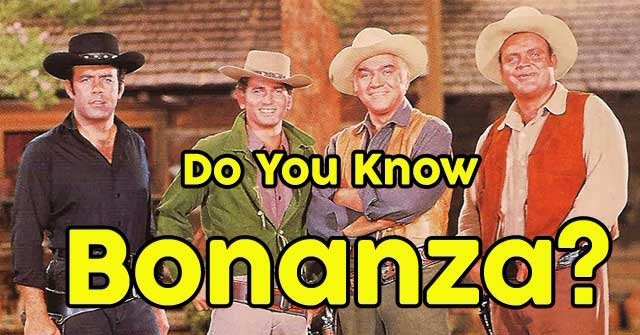 Do You Know Bonanza?