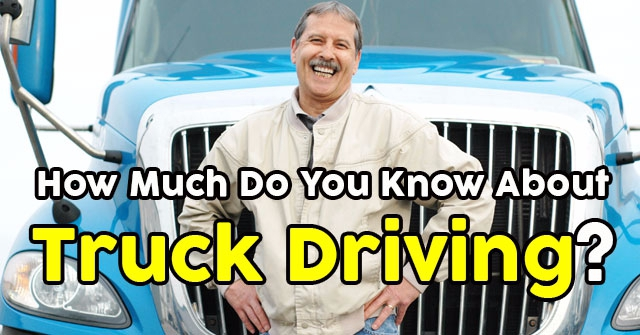 How Much Do You Know About Truck Driving?
