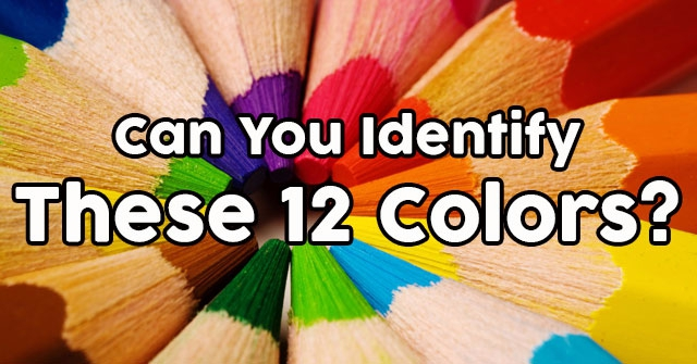 Can You Identify These 12 Colors?