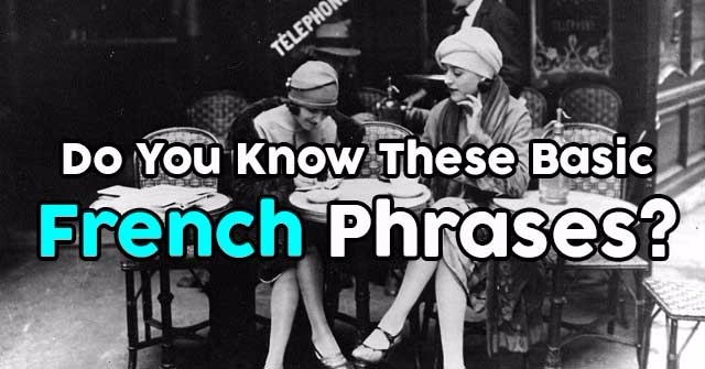 Do You Know These Basic French Phrases?