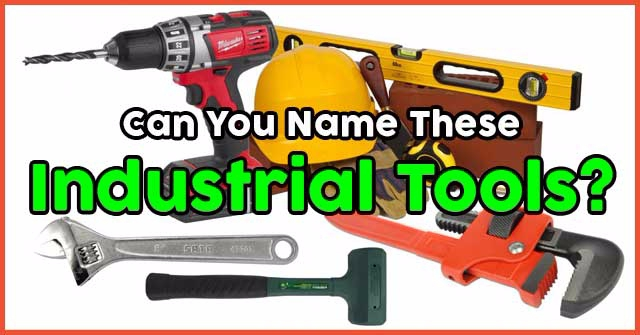 Can You Name These Industrial Tools?
