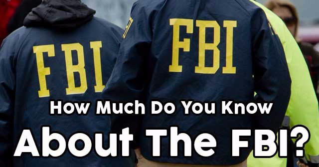 How Much Do You Know About The FBI?