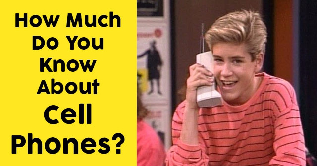 How Much Do You Know About Cell Phones?