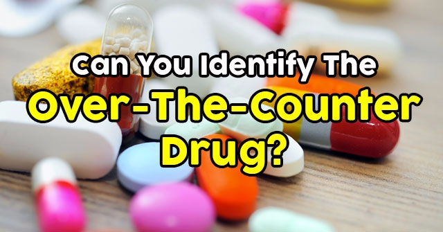 Can You Identify The Over-The-Counter Drug?