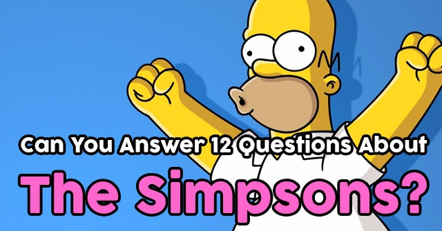 Can You Answer 12 Questions About The Simpsons?