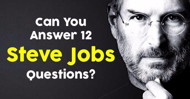 Can You Answer 12 Steve Jobs Questions?