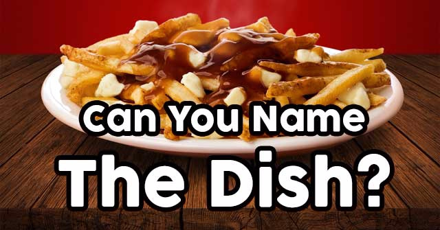 Can You Name The Dish?