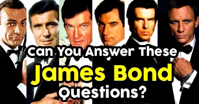 Can You Answer These James Bond Questions?