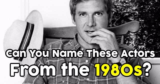 Can You Name These Actors From the 1980s?