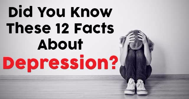 Did You Know These 12 Facts About Depression?