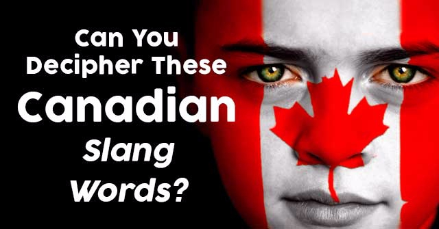 Can You Decipher These Canadian Slang Words?