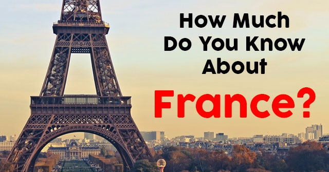 How Much Do You Know About France?