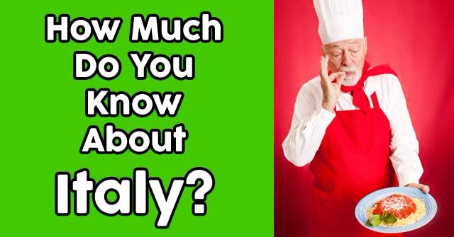 How Much Do You Know About Italy?
